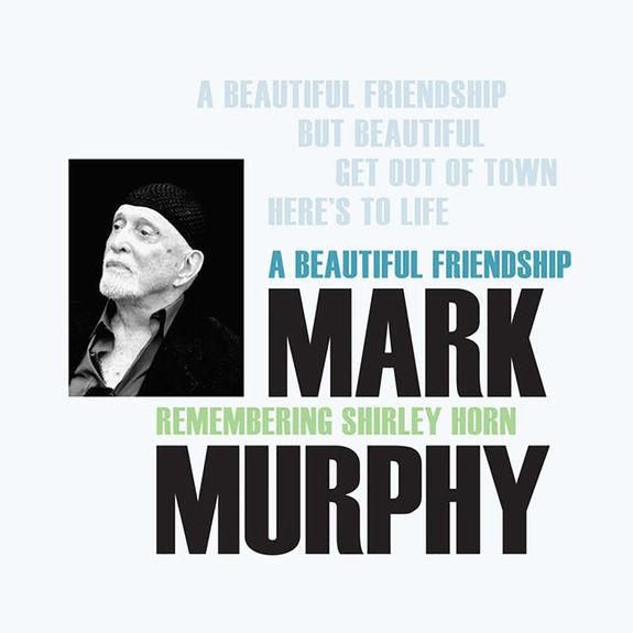 Mark Murphy: A Beautiful Friendship: Remembering Shirley Horn