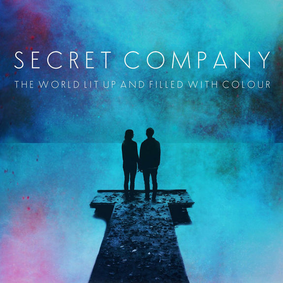 Secret Company: The World Lit Up And Filled With Colour: Signed