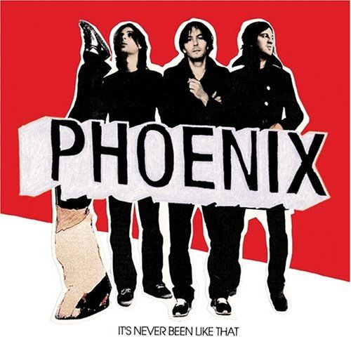 Phoenix: It's Never Been Like That