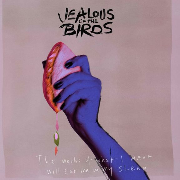 Jealous Of The Birds: The Moths of What I Want Will Eat Me in My Sleep + Signed Posctard