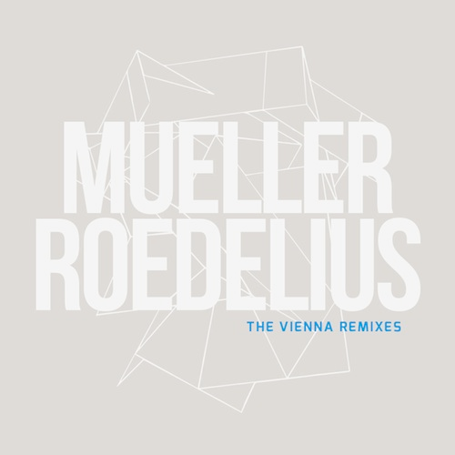Mueller_Roedelius: The Vienna Remixes: Blue Vinyl