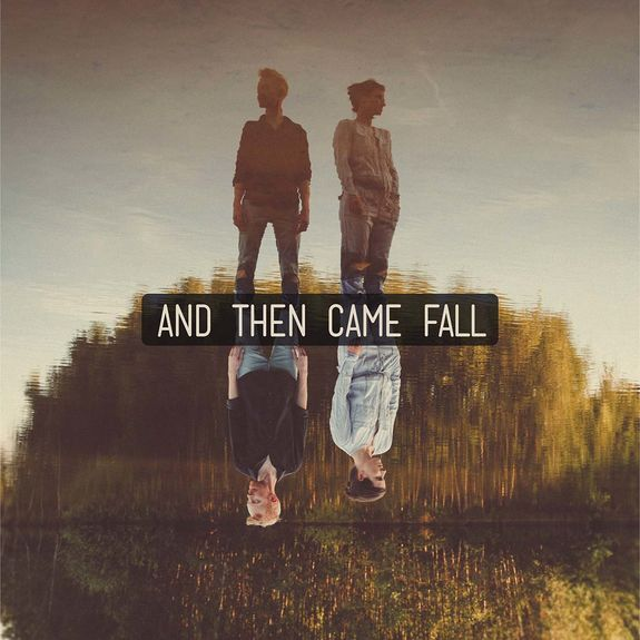 And Then Came Fall: And Then Came Fall