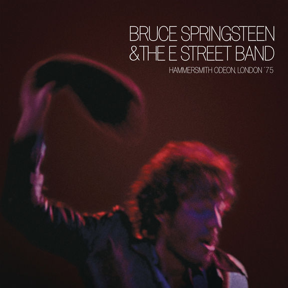 Bruce Springsteen & The E Street Band: Hammersmith Odeon London '75