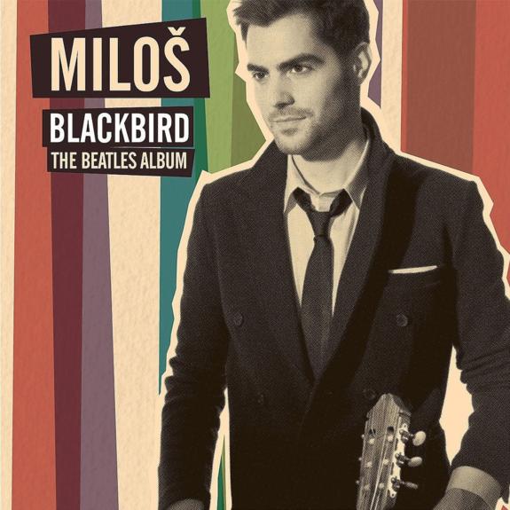 Milos Karadaglic: Blackbird - The Beatles Album