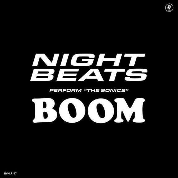 Night Beats feat. The Sonics: Night Beats play The Sonics' 'Boom' [RSD 2019]