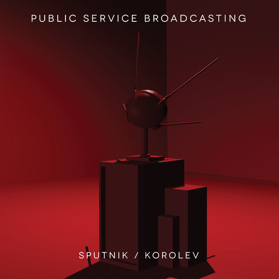 Public Service Broadcasting: Sputnik / Korolev EP