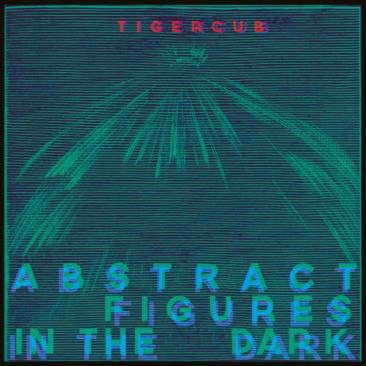 Tigercub: Abstract Figures In The Dark