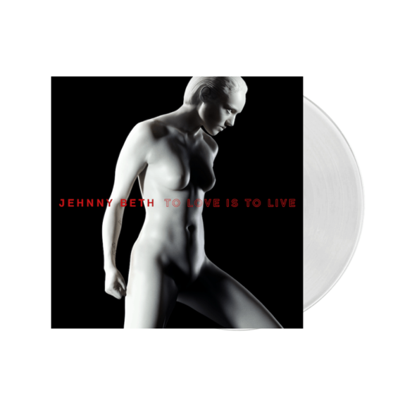 Jehnny Beth: TO LOVE IS TO LIVE: Limited Edition White Vinyl