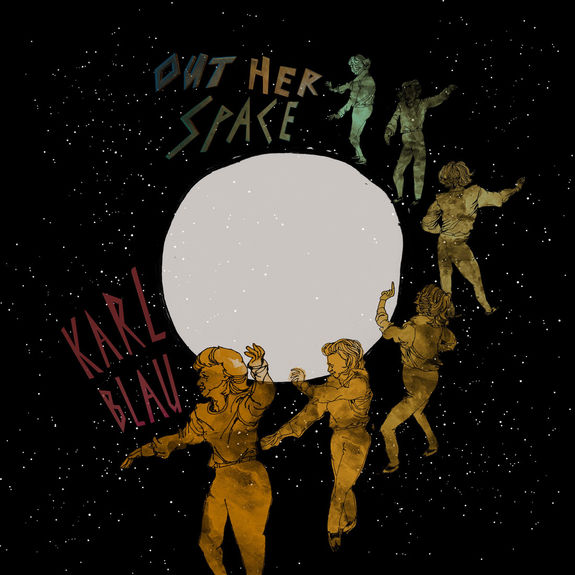 Karl Blau: Out Her Space