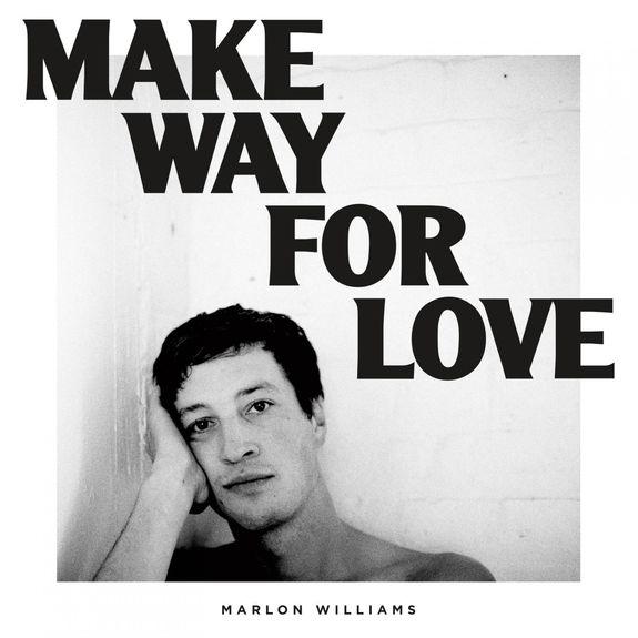 Marlon Williams: Make Way For Love