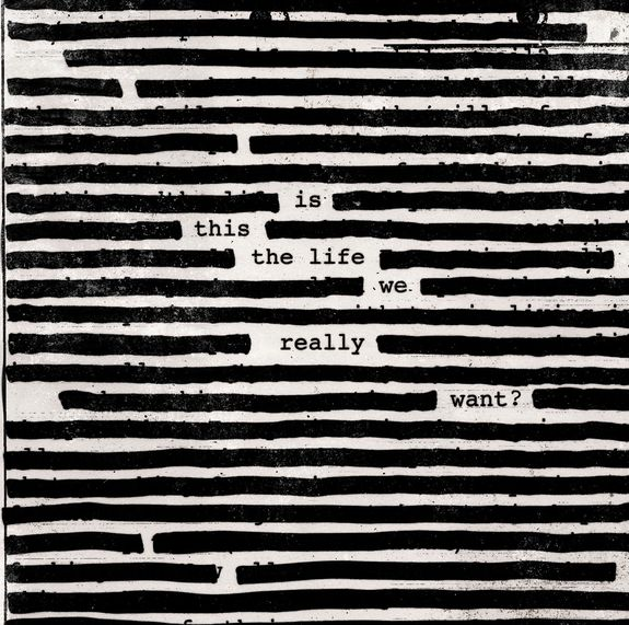 Roger Waters: Is This The Life We Really Want?