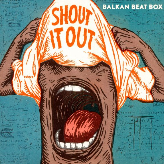 Balkan Beat Box: Shout It Out