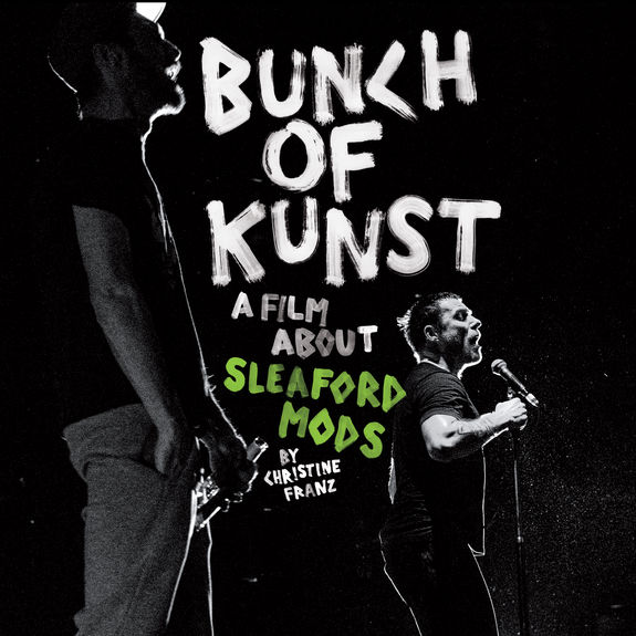 Sleaford Mods: Bunch Of Kunst Documentary/Live at SO36