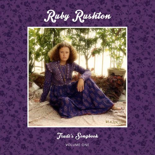 Ruby Rushton: Trudi's Songbook: Volume One