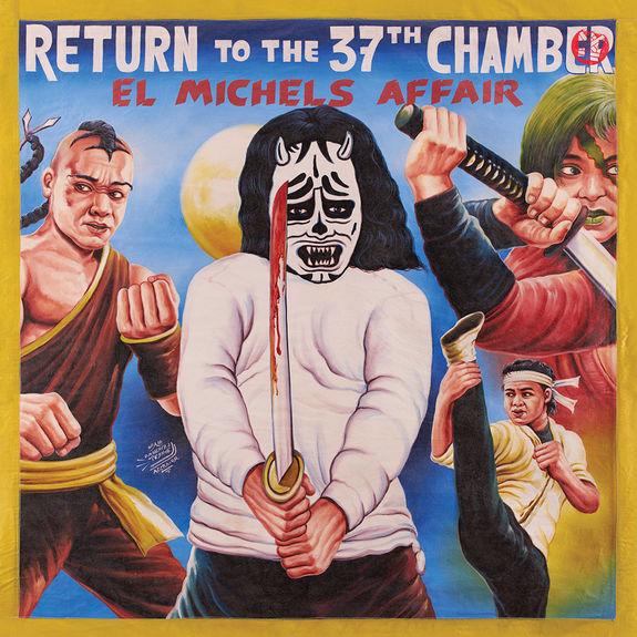 El Michels Affair: Return To The 37th Chamber