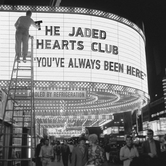 The Jaded Hearts Club: You've Always Been Here