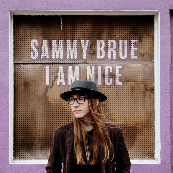 Sammy Brue: I Am Nice