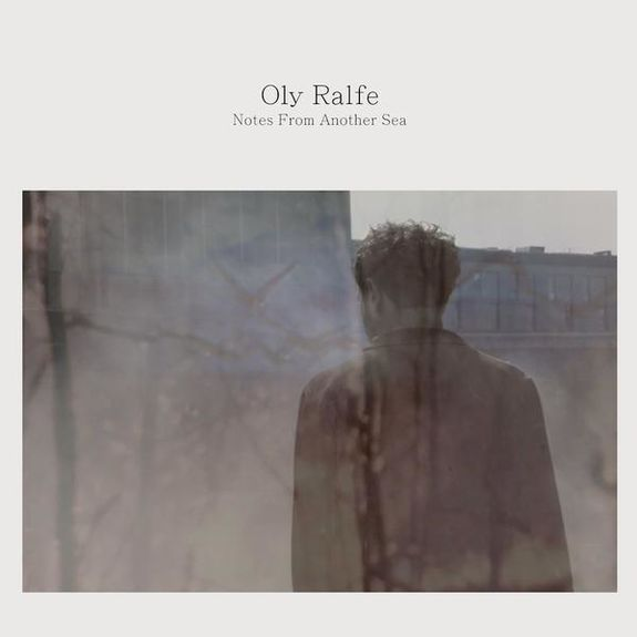 Oly Ralfe: Notes From Another Sea: Hand Numbered Vinyl