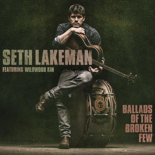 Seth Lakeman: Ballads Of The Broken Few