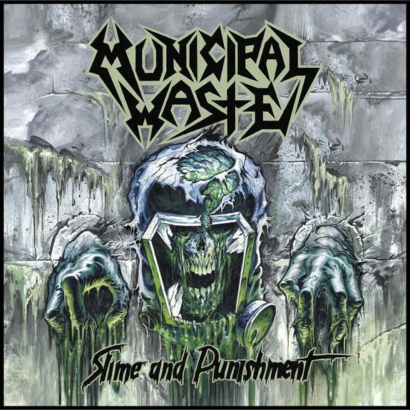 Municipal Waste: Slime And Punishment