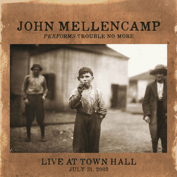 John Mellencamp: Performs Trouble No More: Live At Town Hall