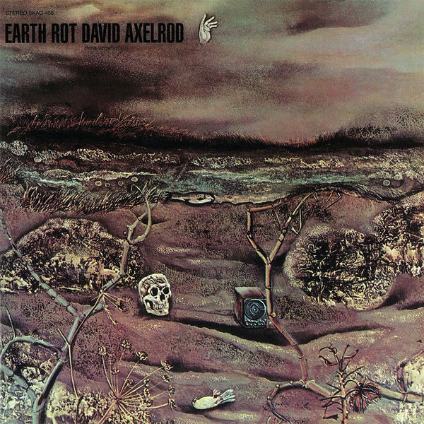 David Axelrod: Earth Rot
