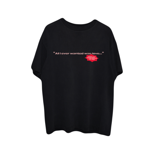 Lady Gaga: ALL I EVER WANTED WAS LOVE T-SHIRT