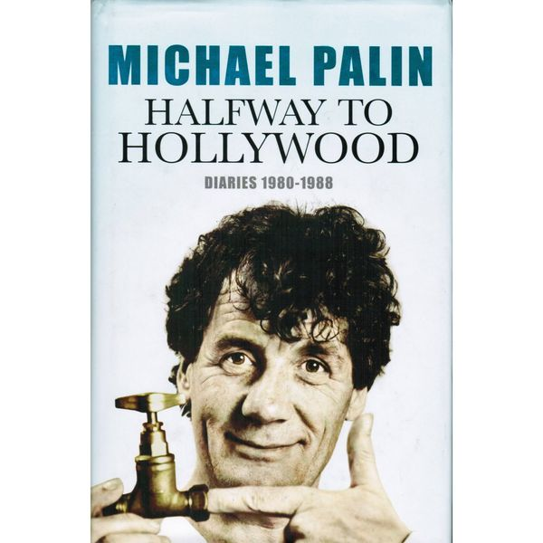 Monty Python: Michael Palin Diaries 1980-1988 - Halfway to Hollywood (paperback)