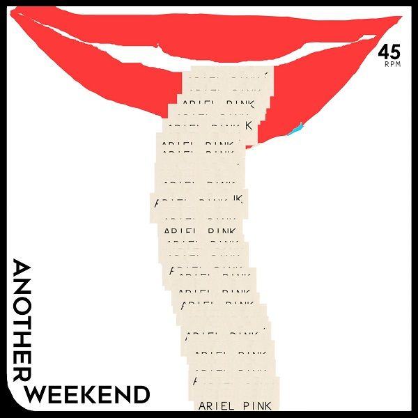 Ariel Pink: Another Weekend