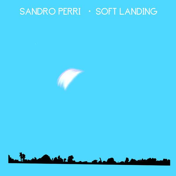 Sandro Perri: Soft Landing