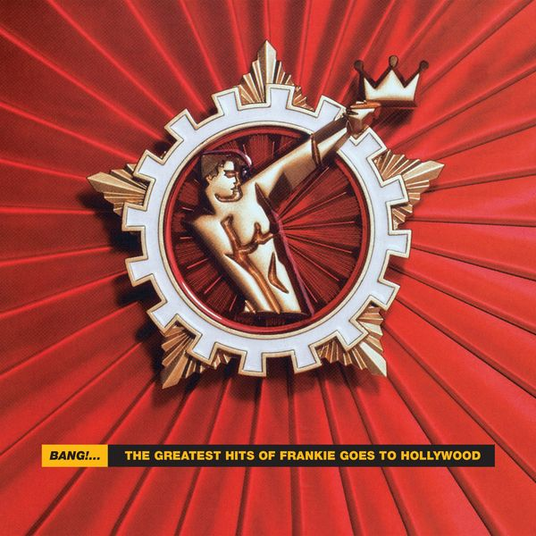 Frankie Goes To Hollywood: Bang! - The Best Of Frankie Goes To Hollywood: CD