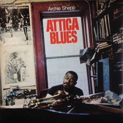Archie Shepp: Attica Blues
