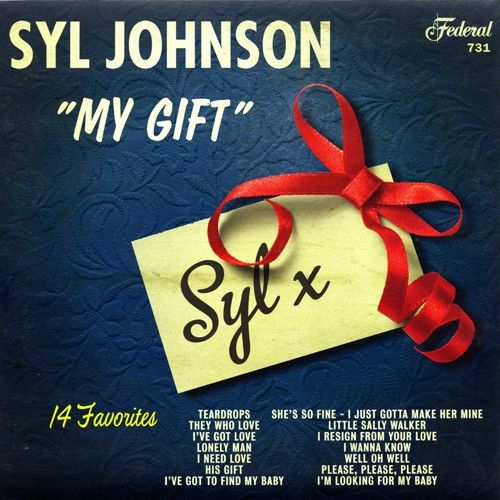 Syl Johnson: My Gift