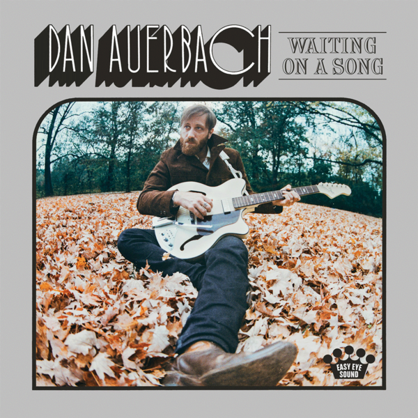 Dan Auerbach: Waiting On A Song