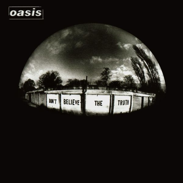 Oasis: Don't Believe The Truth
