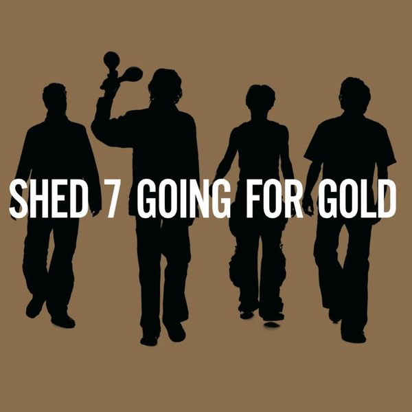 Shed Seven: Going For Gold: The Greatest Hits