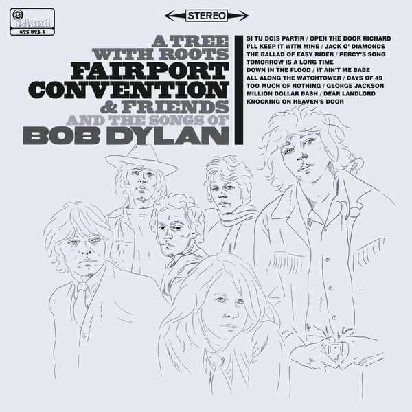 Fairport Convention: A Tree With Roots - Fairport Convention And The Songs Of Bob Dylan