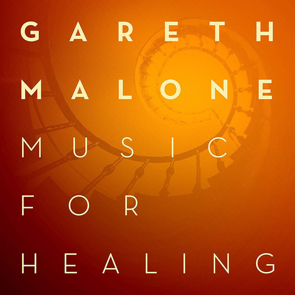 Gareth Malone: Music for Healing: Signed