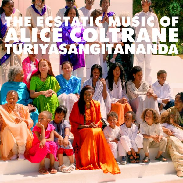 Alice Coltrane: World Spirituality Classics 1: The Ecstatic Music of Alice Coltrane Turiyasangitananda