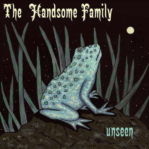 The Handsome Family: Unseen