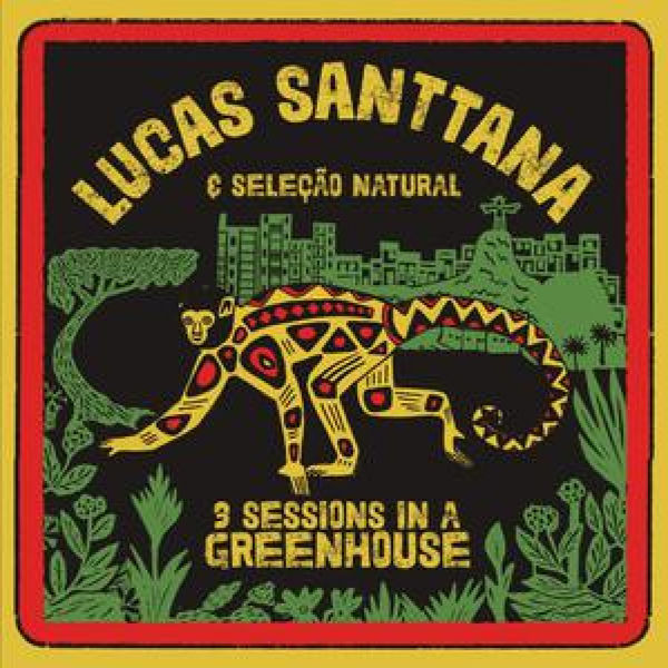 Lucas Santtana: 3 Sessions In A Greenhouse: Black Vinyl LP