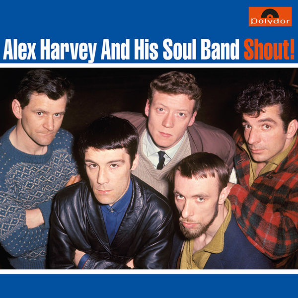 Alex Harvey And His Soul Band: Shout!