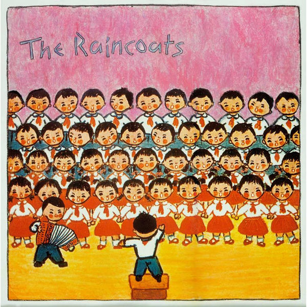 The Raincoats: The Raincoats: 40th Anniversary Edition