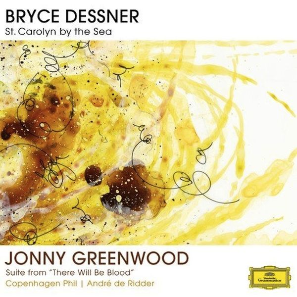 Various Artists: Bryce Dessner: St. Carolyn By The Sea / Jonny Greenwood: Suite From 'There Will Be Blood'