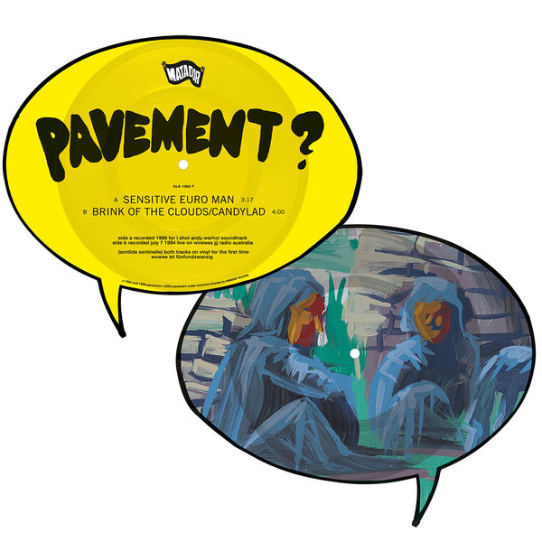 Pavement: 'Sensitive Euro Man' b/w 'Brink of the Clouds / Candylad': Limited Edition Speech-Bubble Shaped Picture Disc