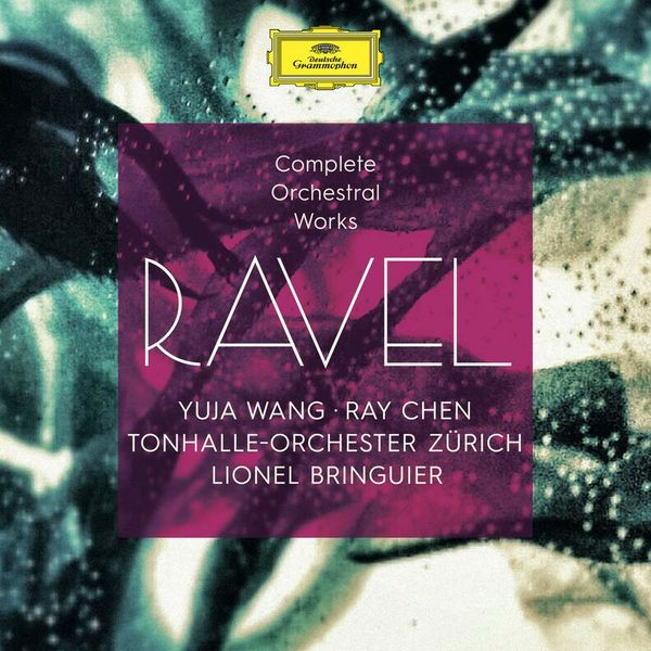 Yuja Wang: Ravel: Complete Orchestral Works