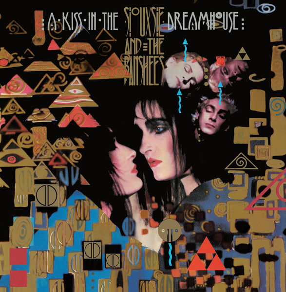 Siouxsie And The Banshees : A Kiss In The Dreamhouse