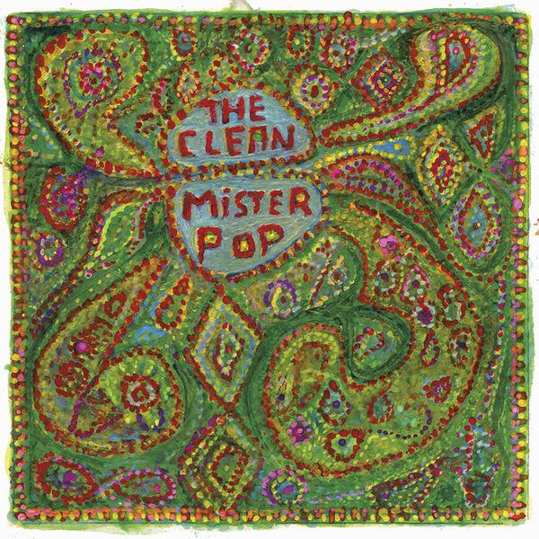 The Clean: Mister Pop: Vinyl Reissue