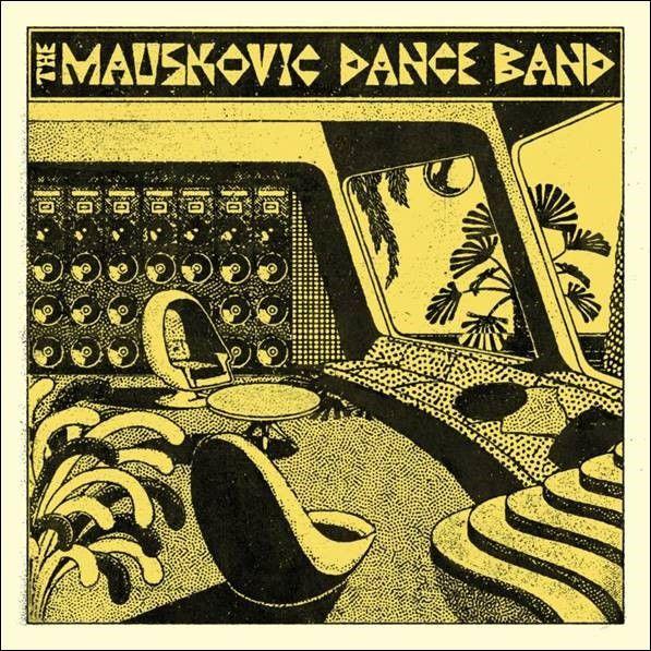 The Mauskovic Dance Band: The Mauskovic Dance Band