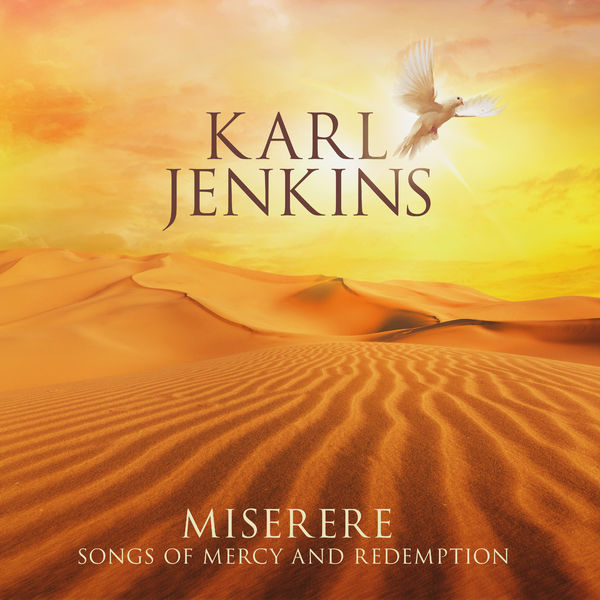 Karl Jenkins: Miserere: Songs of Mercy and Redemption